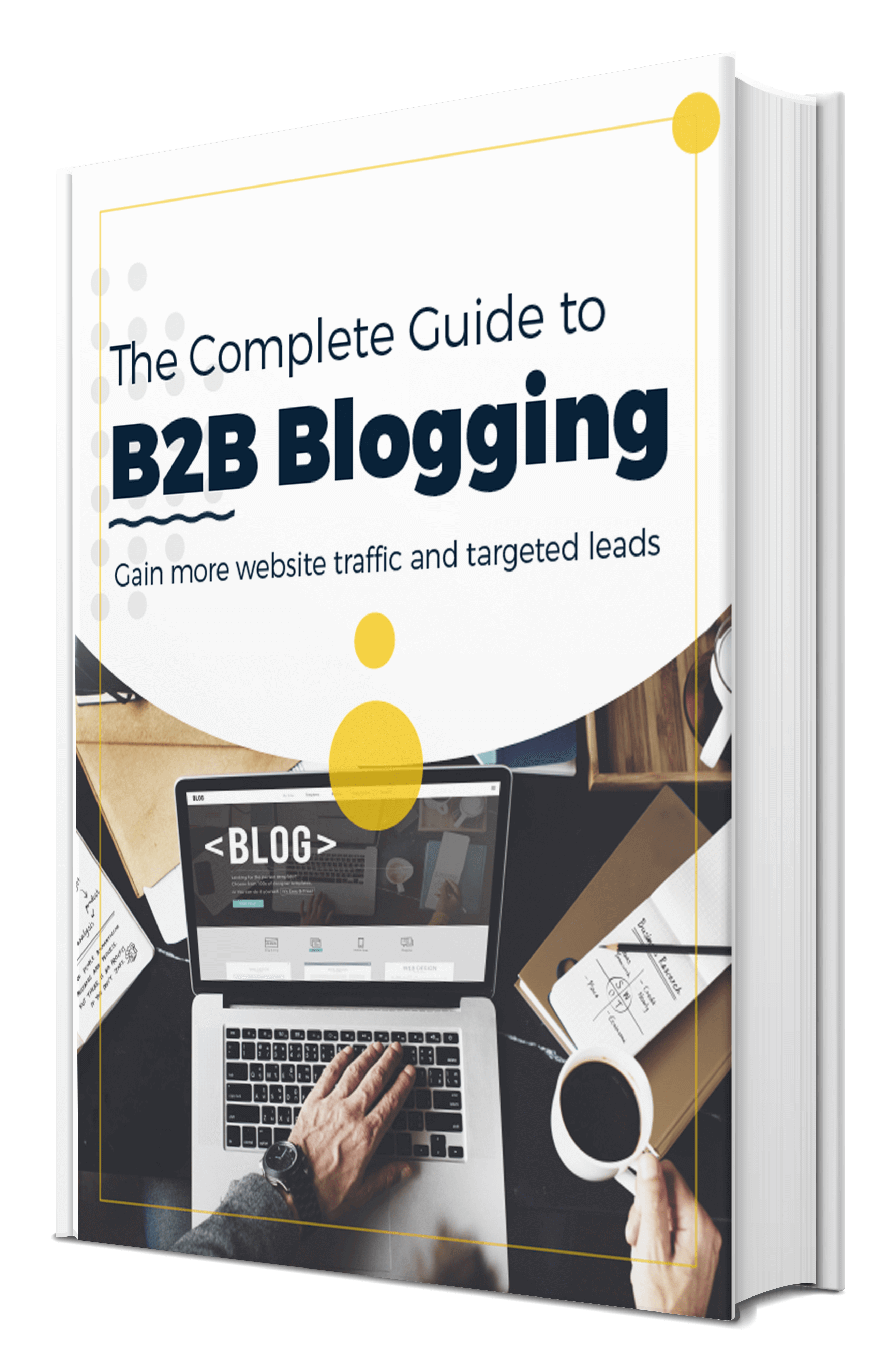 The Complete Guide to B2B Blogging